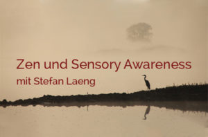 Zen & Sensory Awareness Workshop mit Stefan Lang